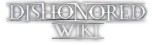 Dishonored Wiki