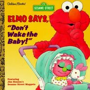 Elmo Says, &quot;Don&#39;t Wake the Baby!&quot;