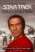 The Rise and Fall of Khan Noonien Singh, Volume 1