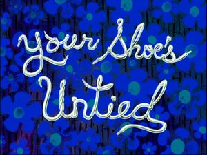 Your Shoe's Untied.jpg