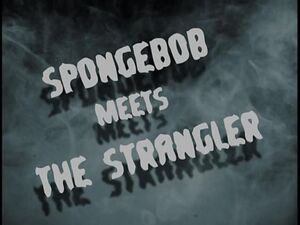 SpongeBob Meets the Strangler.jpg