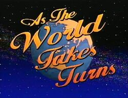 WorldTakesTurns1