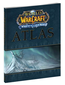 World of Warcraft Atlas- Wrath of the Lich King