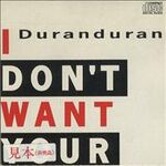 Duran-Duran-I-Dont-Want-Your-