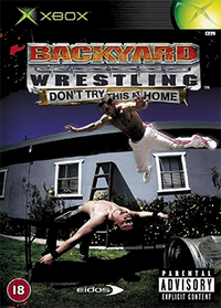Backyard Wrestling-Don&#39;t Try This at Home