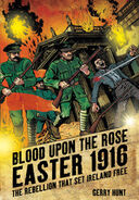 Blood Upon the Rose Easter 1916 Gerry Hunt