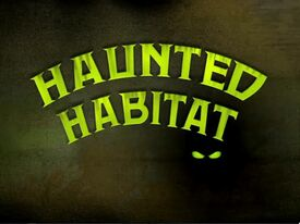 Haunted Habitat