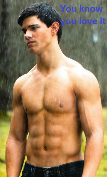 HOT TAYLOR LAUTNER!!!
