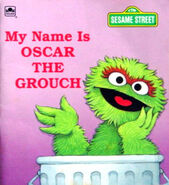 My Name Is Oscar the Grouch
