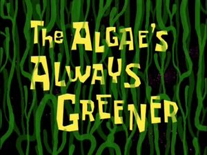 The Algae's Always Greener.jpg