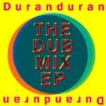 Duran duran the dub mix ep