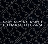 Duran-Duran-Last-Day-On-Earth duran duran