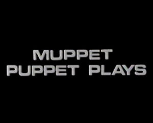 Episode-Muppet Puppet Plays
