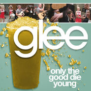 Glee - good die