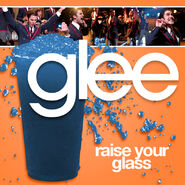 GLEE - RAISE GLASS