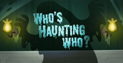 51-1 - Who&#39;s Haunting Who