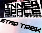 InnerSPACE Behind The Scenes Star Trek