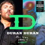 Duran Duran - All You Need Is Everett 23 september 2011 discogs discography wiki