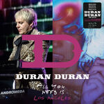 Duran Duran - All You Need Is Los Angeles 27 sptember 2011 discogs discography wiki live