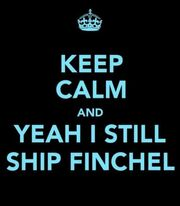 420px-Keep Calm & Yeah I Still Ship Finchel