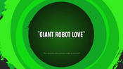 Giant Robot Love