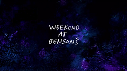Weekend at Benson's Titlecard