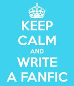 Keepcalmandwriteafanfic