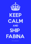 Keep-Calm-And-Ship -Fabina