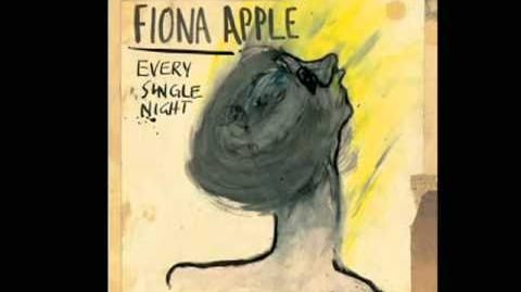 Fiona Apple - Every Single Night