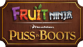 Fruit Ninja Puss in Boots