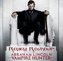 Abraham lincoln vampire hunter review-roundup