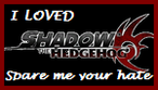 I loved shadow the hedgehog by snowwhiteshadow-d1fhtgc