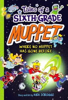 Tales of a Sixth-Grade Muppet: Where No Muppet Has Gone Before