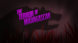 The Terror of Madagascar