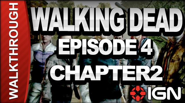 *SPOILERS* The Walking Dead The Game - Episode 4 Around Every Corner - Chapter 2 - Walkthrough