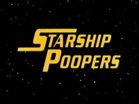 Starship Poopers
