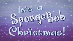 Its a SpongeBob Christmas Title