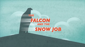 The Falcon and the Snow Job Title