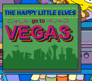 The Happy Little Elves Go To Vegas