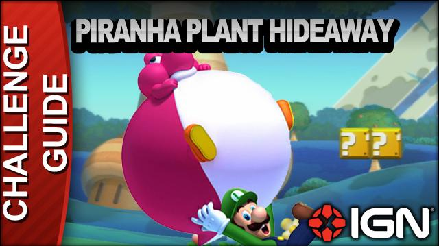 New Super Mario Bros. U Challenge Walkthrough - Piranha Plant Hideaway