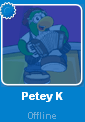 Petey K while Offline