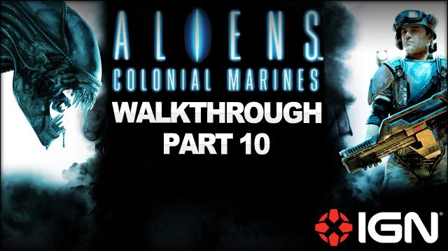 Aliens Colonial Marines Walkthrough - Mission 7 One Bullet (Part 10)