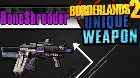 Borderlands 2 - Bone Shredder - Unique Weapon