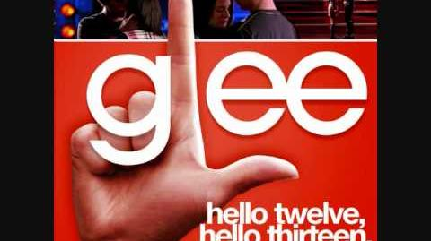Hello Twelve, Hello Thirteen, Hello Love (Glee Cast Version) ft
