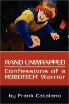 Rand Unwrapped - Confessions of a Robotech Warrior