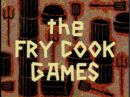 The Fry Cook Games.jpg
