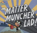 Matter Muncher Lad