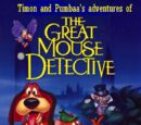 Timon and Pumbaa's Adventures of The Great Mouse Detective
