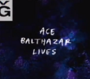 Ace Balthazar Lives