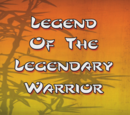 Legend of the Legendary Warrior